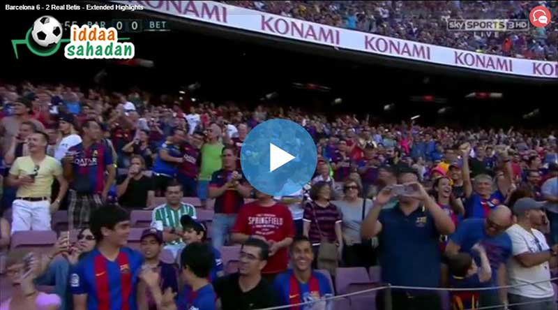 Barcelona Real Betis Maç Özeti
