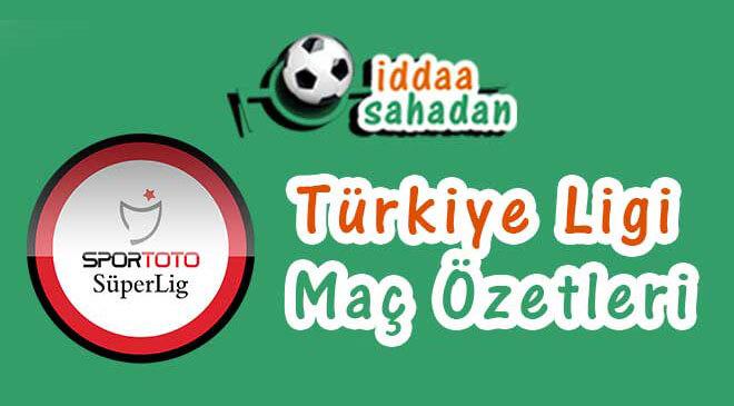 Türkiye Ligi Maç Özetleri
