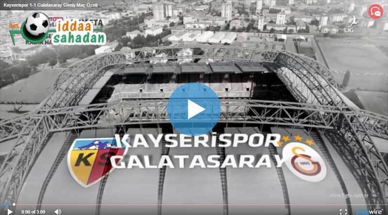 Kayserispor Galatasaray Maçı Özeti
