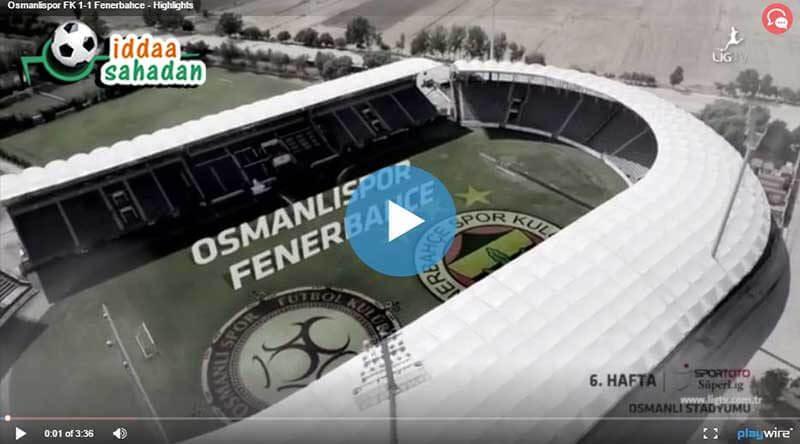 Osmanlıspor Fenerbahçe Maçı Özeti
