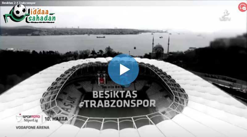 Trabzonspor Beşiktaş Maç Özeti
