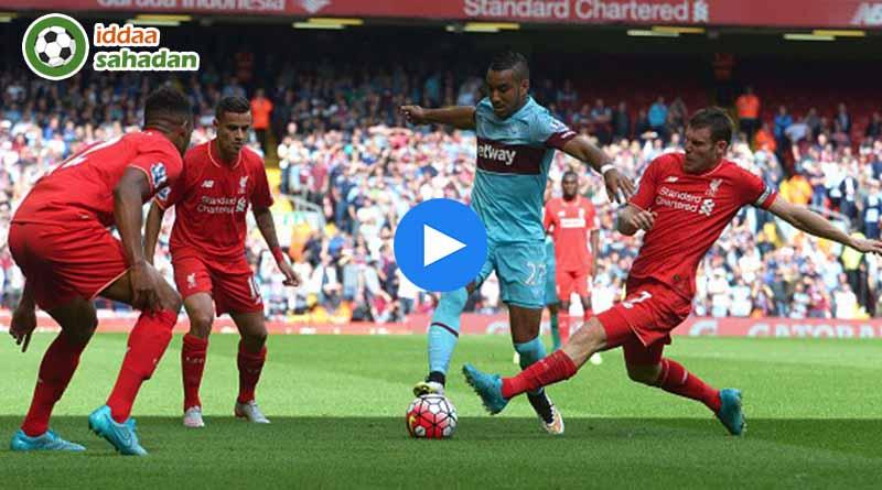Liverpool West Ham United Maç Özeti
