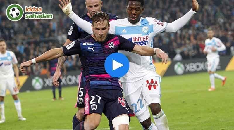 Marseille Bordeaux Maç Özeti
