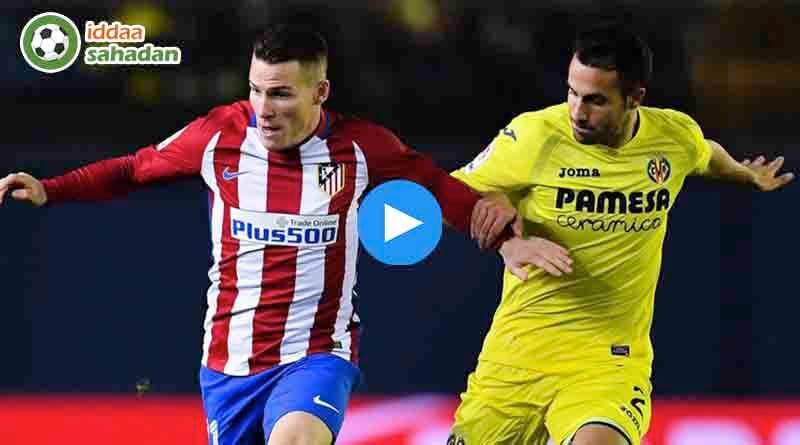 Villarreal Atletico Madrid Özet