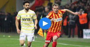 Kayserispor Fenerbahçe Özet